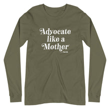 Advocate Like a Mother (White Ink) Adult Unisex Long Sleeve Tee