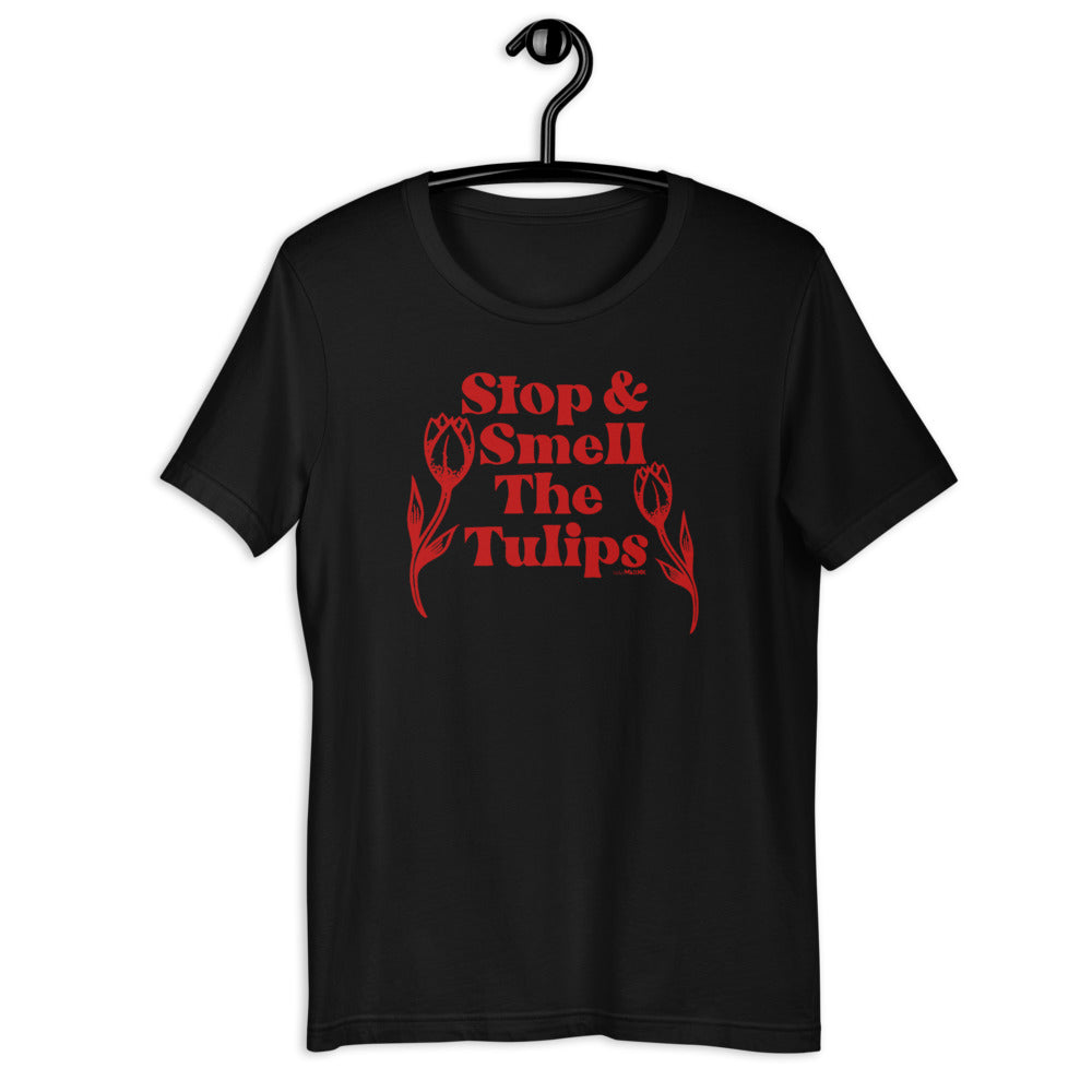 Stop and Smell The Tulips Adult Unisex Tee