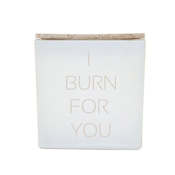 I BURN FOR YOU CANDLE
