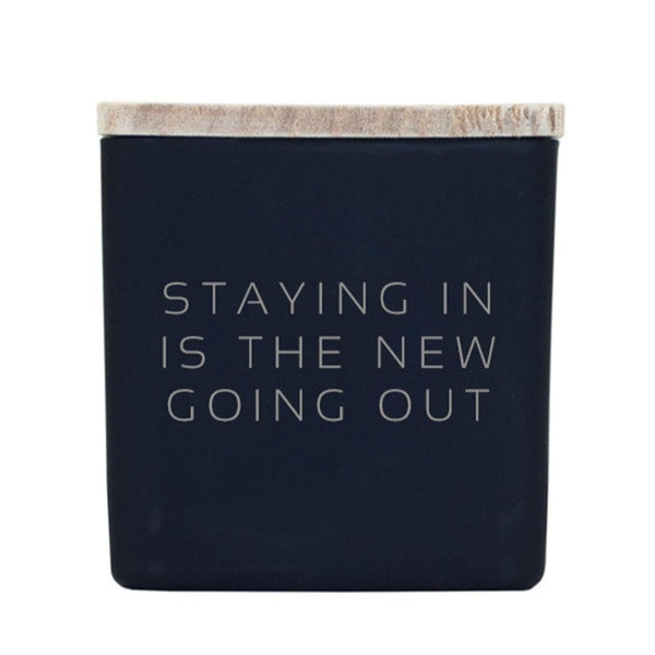 STAYING IN IS THE NEW GOING OUT CANDLE