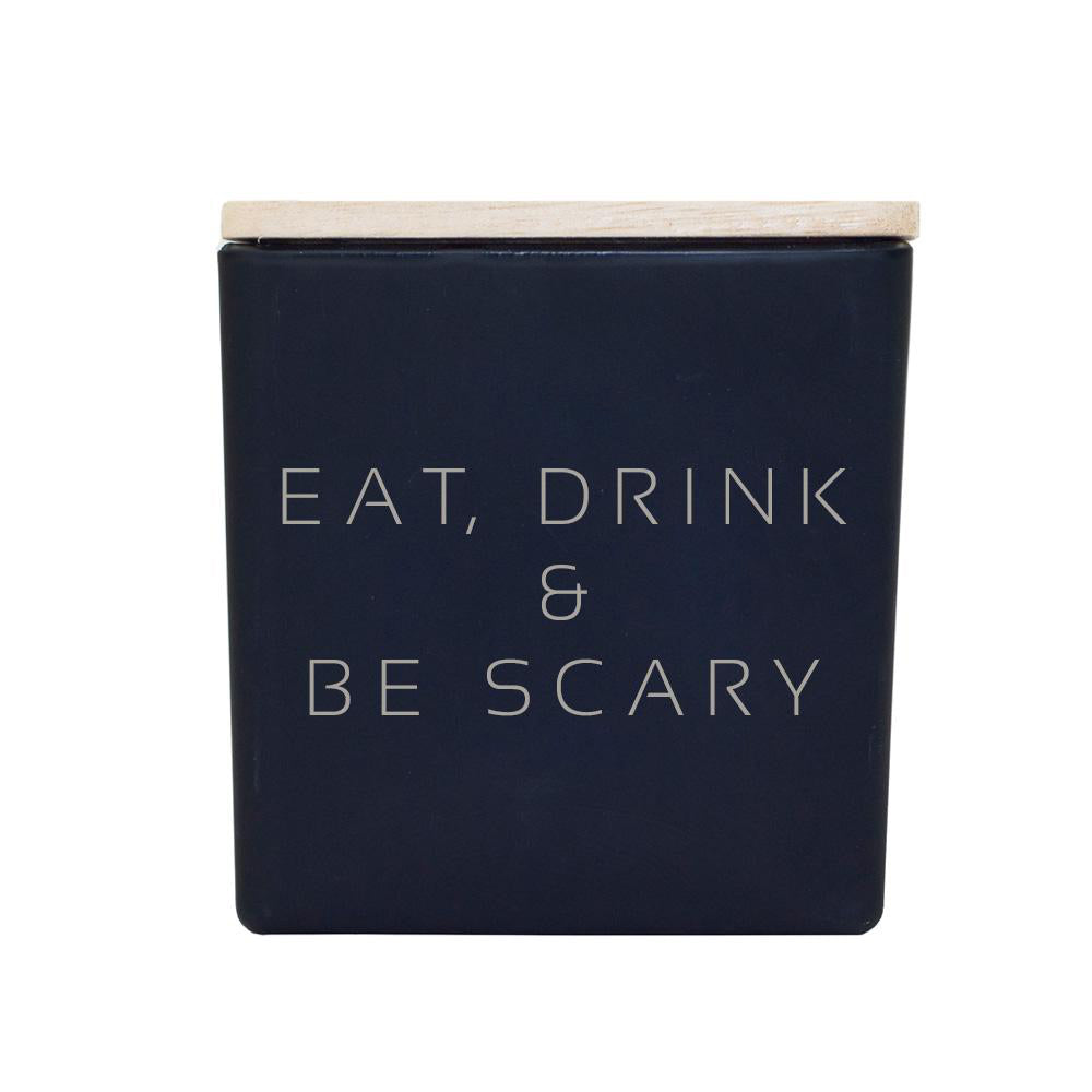 EAT, DRINK & BE SCARY CANDLE