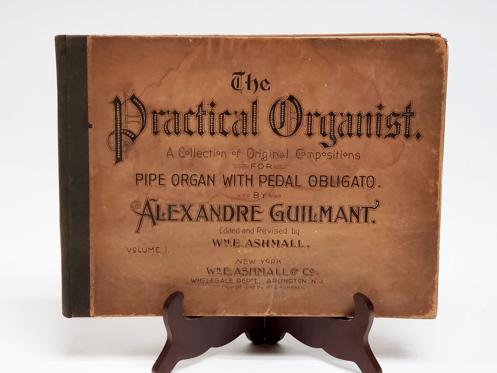 "Original Compositions For Pipe Organ ""The Practical Organist"" Copyright 1898"