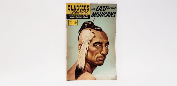 Classics Illustrated The Last of the Mohicans No. 4 by James Fenimore Cooper