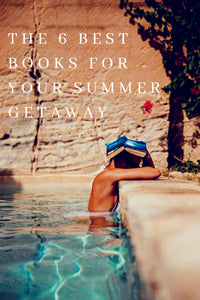 Summer Book Roundup: The Best Books for Your Summer Getaway