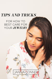 Tips and Tricks for How to Best Care For Your Jewelry