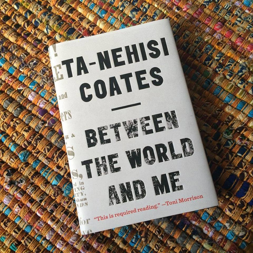 ta-nehisi Coates between the world and me
