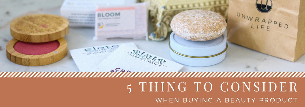 5 Thing to Consider When Buying a Beauty Product