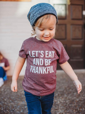 Let's Eat And Be Thankful Tee