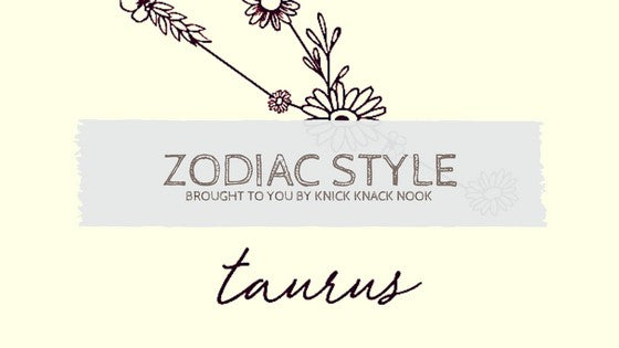 Zodiac Style for a Taurus Girl