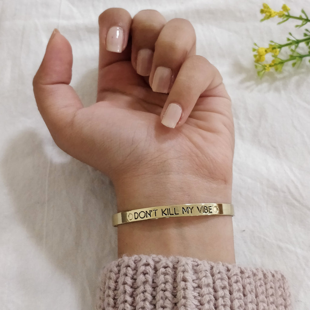 Don't Kill My Vibe - Motivational Golden Engraved Bangle