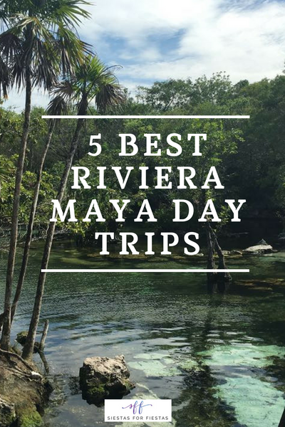 5 Best Riviera Maya Day Trips