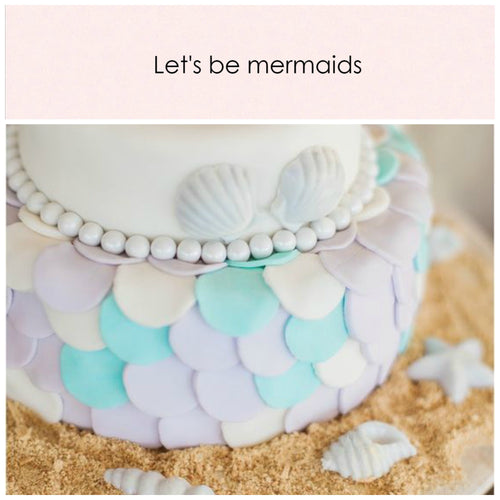 Let's be mermaids. Party in a box - Little Rose Party Company