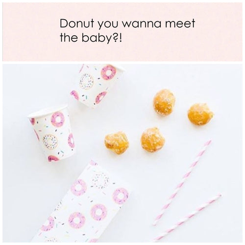 Donut you wanna meet the baby?! - Little Rose Party Company