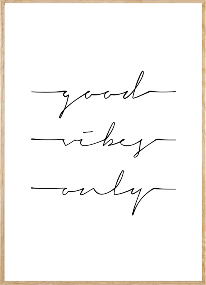GOOD VIBES ONLY- this print is one of our typography collection, inspired by minimalistic style and modern font.
