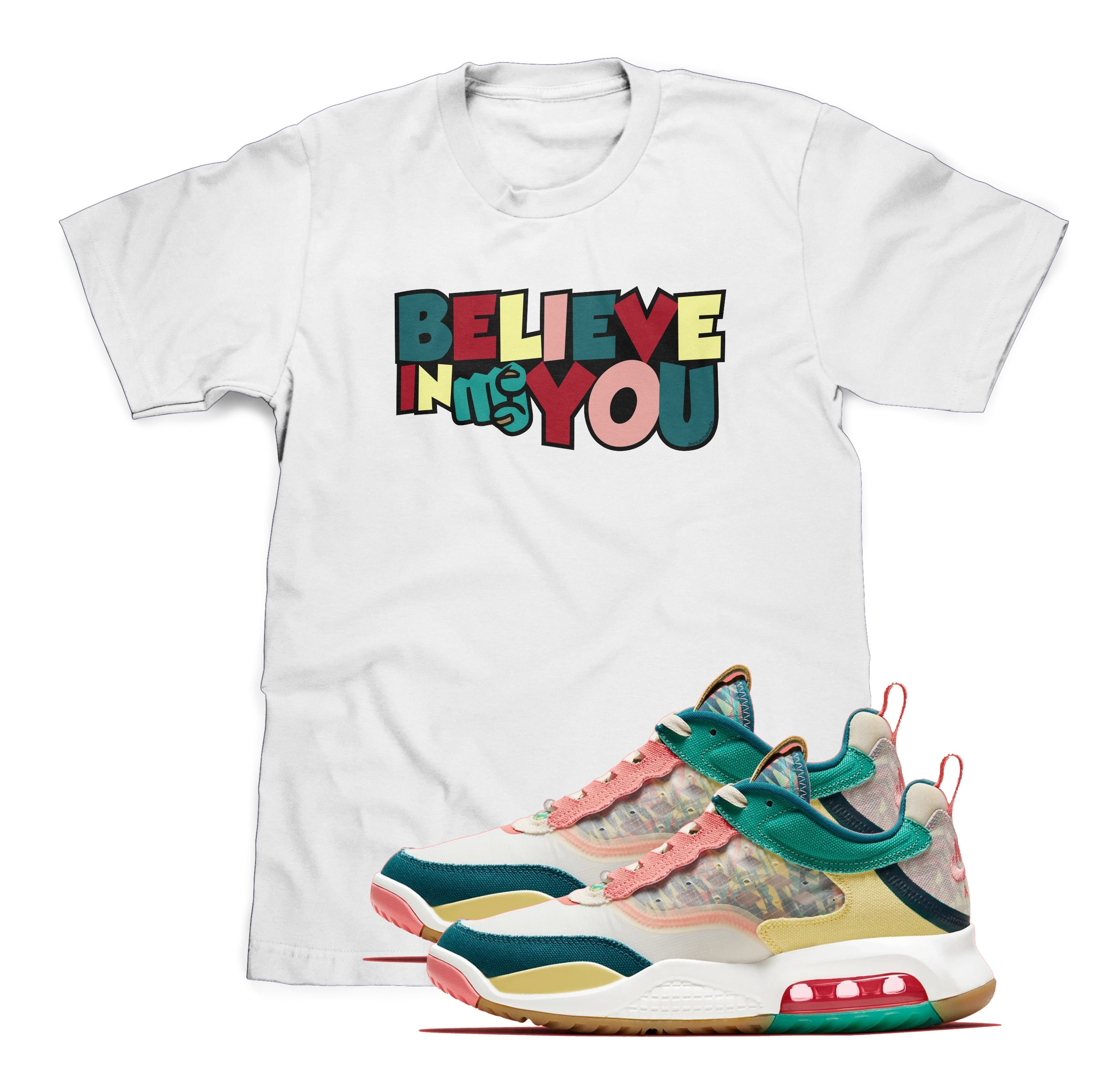 Believe In You Shirt Designed To Match Jordan Air Max 200 Super Bowl LIV Sneakers