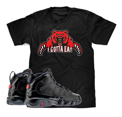 I Gotta Eat Bear Tee (Designed to match Air Jordan 9 Bred Sneakers)