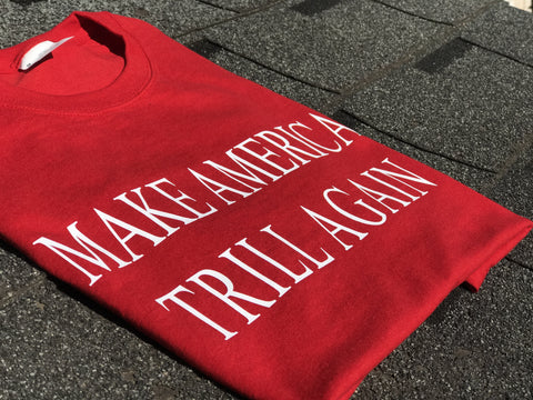 Make America Trill Again Tee
