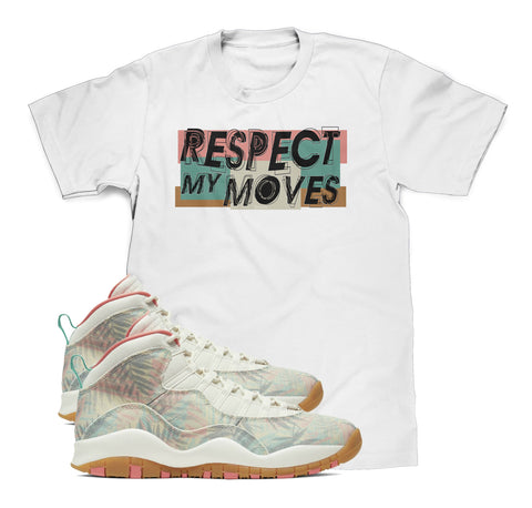 Respect My Moves Shirt Designed To Match Jordan 10 Super Bowl LIV Sneakers