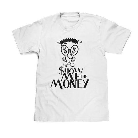 Show Me The Money Tee