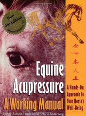 Equine Acupressure, A Working Manual by Amy Snow; Nancy A. Zidonis