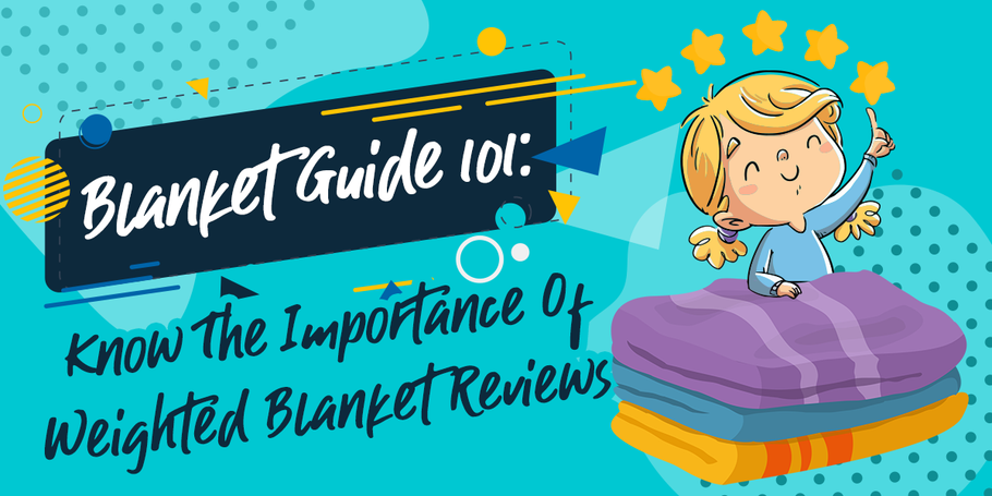 Know The Importance Of Weighted Blanket Reviews