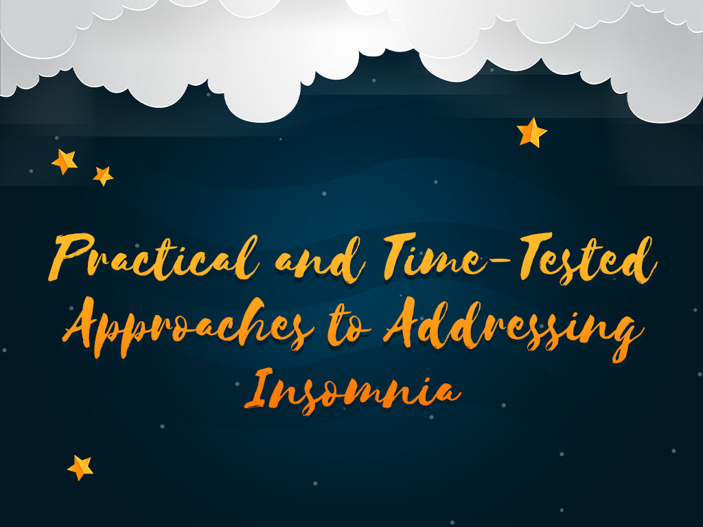 Practical and Time-Tested Approaches to Addressing Insomnia
