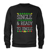 Single And Ready To Jingle Ugly Christmas Adult Crewneck Sweatshirt