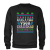 Have A Very Vsco Ugly Christmas Adult Crewneck Sweatshirt