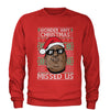 Wonder Why Christmas Missed Us Ugly Christmas Adult Crewneck Sweatshirt