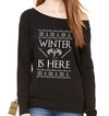 Winter Is Here GoT Slouchy Off Shoulder Oversized Sweatshirt - Expression Tees
