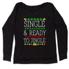 Single And Ready To Jingle Ugly Christmas Slouchy Off Shoulder Oversized Sweatshirt