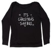 It's Christmas Day Bro Slouchy Off Shoulder Sweatshirt