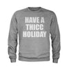 Have A Thicc Holiday Youth-Sized Crewneck Sweatshirt