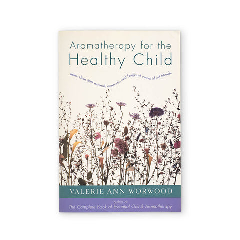 Aromatherapy for the Healthy Child | Kolya Naturals, Canada
