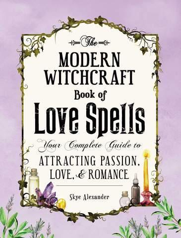 Modern Witchcraft Book of Love Spells, Skye Alexander - JOURNEY artisan soaps & candles