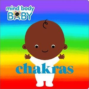 Mind Body Baby: Chakras