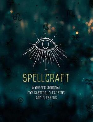 Spellcraft – A Guided Journal and Spell Book