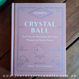 10-Minute Crystal Ball: Easy Tips for Developing Your Inner Wisdom
