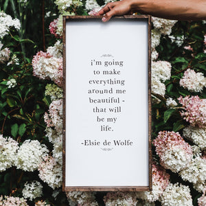 elsie de wolfe quote, im going to make everything around me