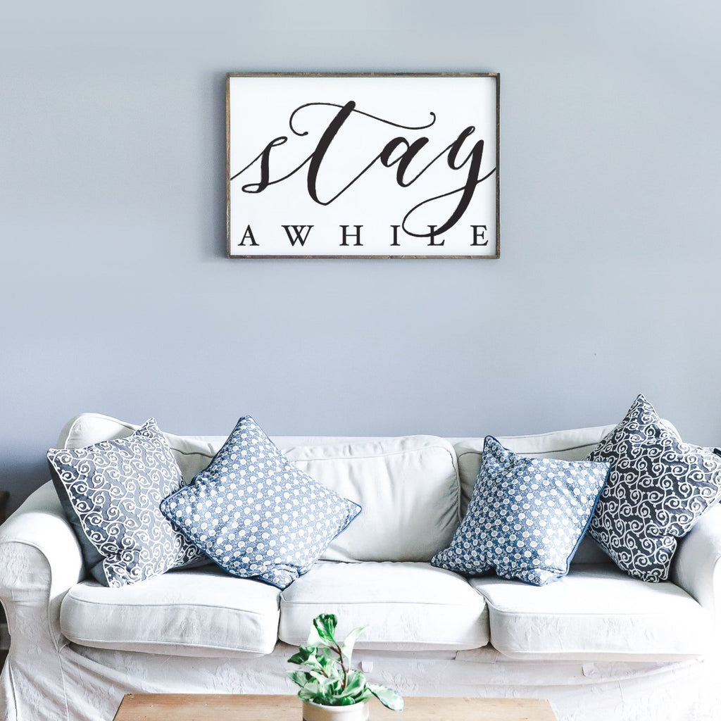 Stay Awhile Wood Sign