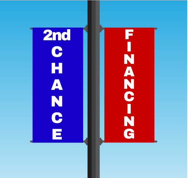 "Vinyl Light Pole Banner Sets - ""2ND CHANCE FINANCING"""