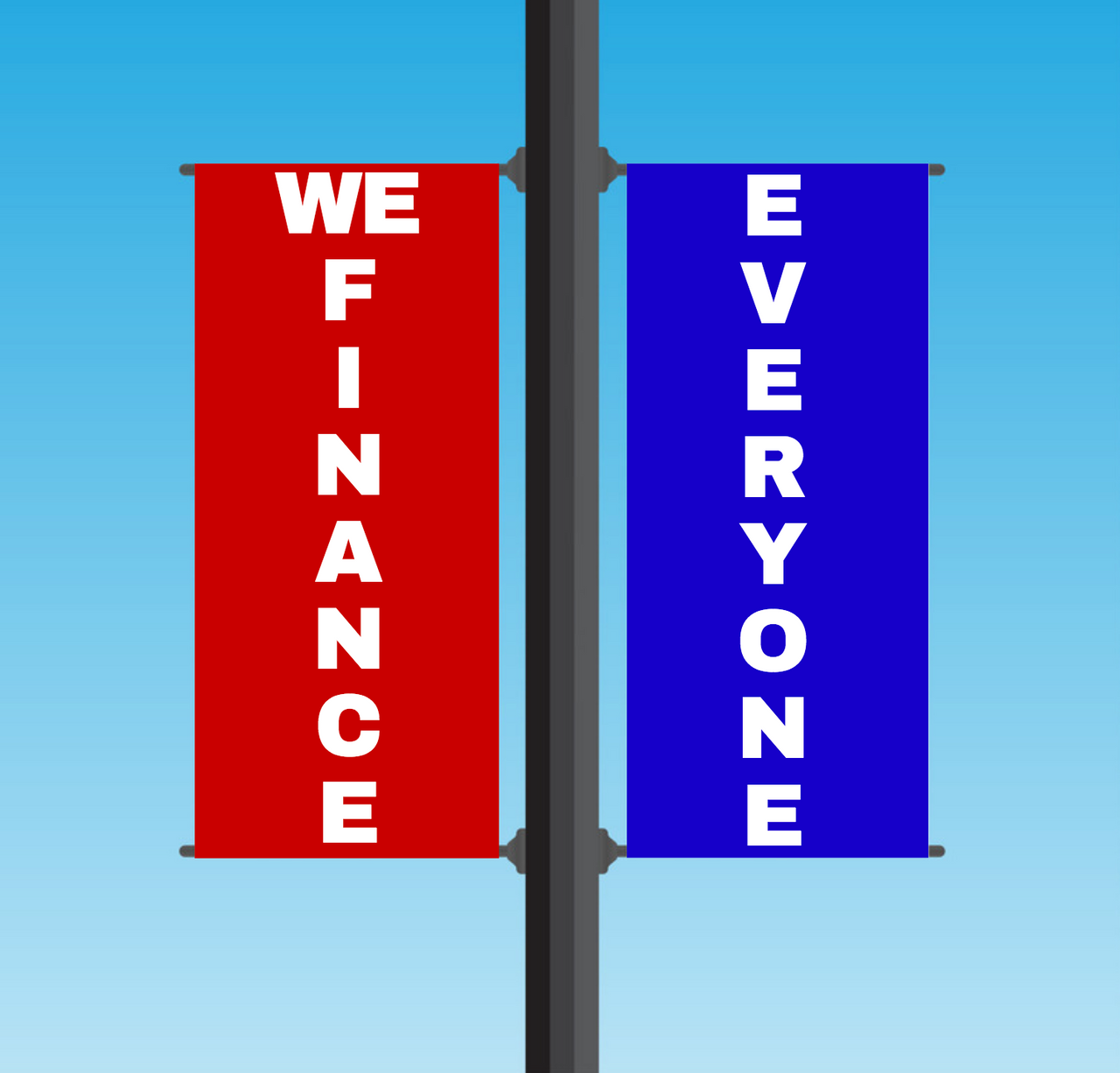 "Vinyl Light Pole Banner Sets - ""WE FINANCE EVERYONE"""
