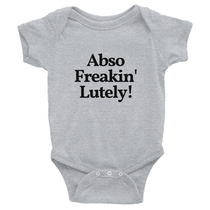 "Baby ""Absofreakinlutely!"" Onesie"