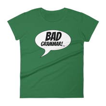Green Ladies T-Shirt containing the phrase Bad Grammar
