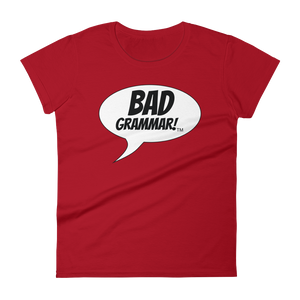 Red Ladies T-Shirt containing the phrase Bad Grammar