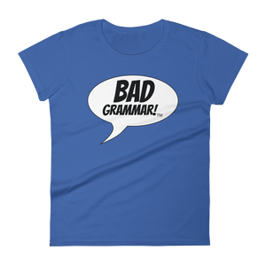 Blue Ladies T-Shirt containing the phrase Bad Grammar