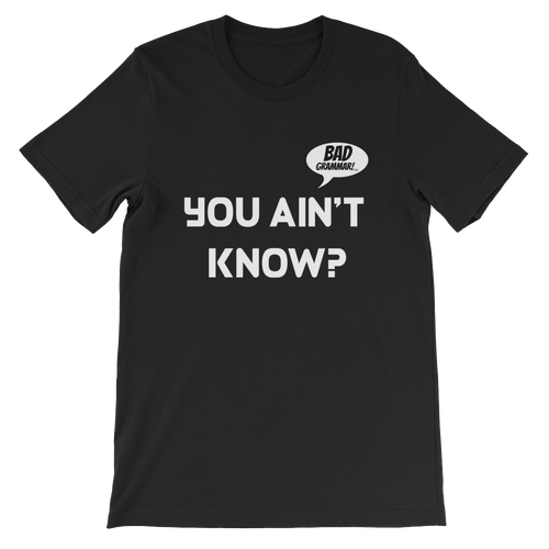 "Men's/Unisex ""You Ain't Know?"" T-Shirt"