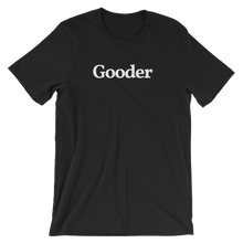 "Men's/Unisex ""Gooder"" T-Shirt"