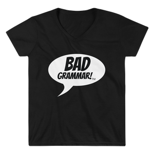 "Ladies ""Bad Grammar Signature Logo"" V-Neck Tee"