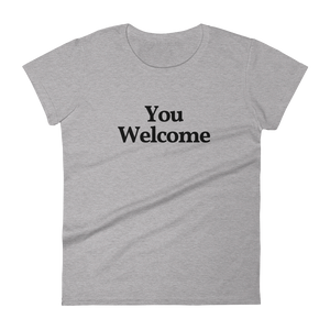 "Ladies ""You Welcome"" Tee"